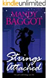 Strings Attached: A feel good romantic read with a hero you'll want to eat up!