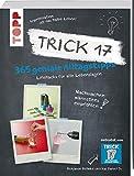 Trick 17-365 Alltagstipps: Lifehacks für alle Lebenslagen