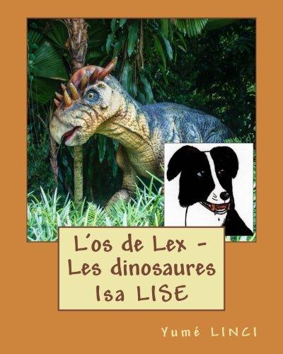 l-os-de-lex-les-dinosaures-une-histoire-et-des-activits-pour-les-7-11-ans-les-aventures-de-mei-et-no-volume-4-french-edition