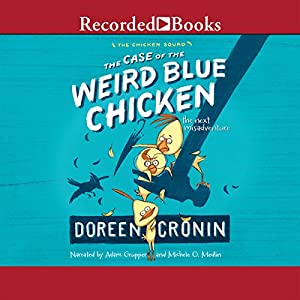 The Case of the Weird Blue Chicken Audiobook