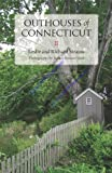 Outhouses of Connecticut, Leslie Strauss, 0615308082