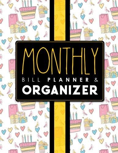 Download Monthly Bill Planner & Organizer: Expense Tracker Notebook Business Money Personal Finance Journal Planning Workbook, Cute Birthday Cover (Monthly Bill Planner & Organizers) (Volume 27) ebook