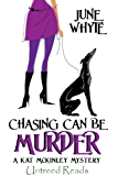 Chasing Can Be Murder (A Kat McKinley Mystery Book 1)