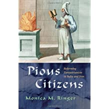 Pious Citizens: Reforming Zoroastrianism in India and Iran (Modern Intellectual and Political History of the Middle East)