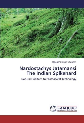 Price comparison product image Nardostachys Jatamansi The Indian Spikenard: Natural Habitat's to Postharvest Technology