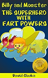 Billy and Monster - The Superhero with Fart Powers (The Fartastic Adventures of Billy and Monster Book 2)