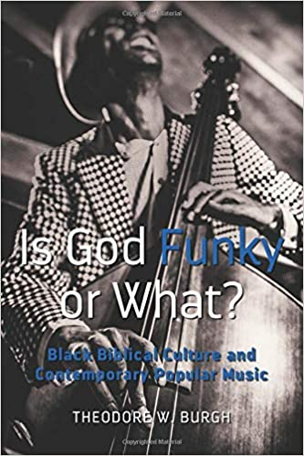 Descargar Libro Patria Is God Funky Or What?: Black Biblical Culture And Contemporary Popular Music PDF A Mobi