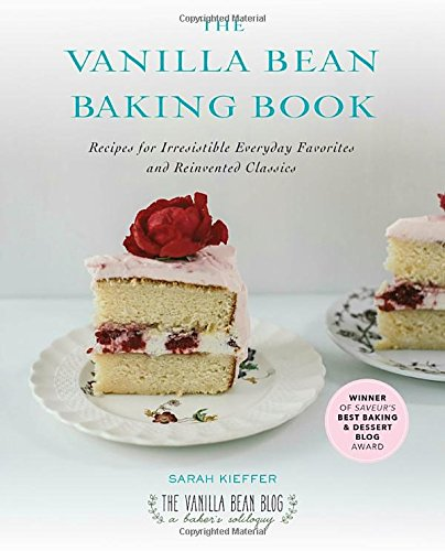 Price comparison product image The Vanilla Bean Baking Book: Recipes for Irresistible Everyday Favorites and Reinvented Classics