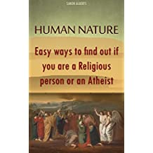 Human Nature: Easy ways to find out if you are a Religious person or an Atheist