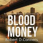 Blood Money: A Sam Byrne Short Story   Robert D. Conners