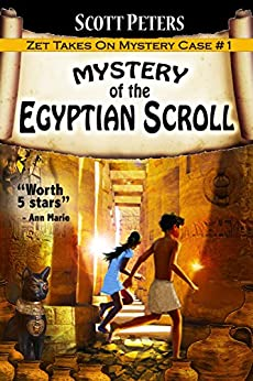 MYSTERY OF THE EGYPTIAN SCROLL (Zet Mystery Case Book 1) by [Peters, Scott]
