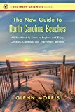 The New Guide to North Carolina Beaches: All You Need to Know to Explore and Enjoy Currituck, Calabash, and Everywhere Between (Southern Gateways Guides)