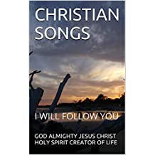 CHRISTIAN SONGS: I WILL FOLLOW YOU (1 Book 11)
