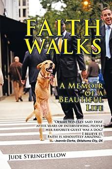 FAITH WALKS:A Memoir of a Beautiful Life by [Jude Stringfellow]