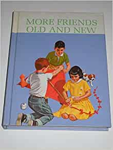 More Friends Old & New (The New Basic Readers: Book 2
