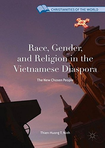 Race, Gender, and Religion in the Vietnamese Diaspora: The New Chosen People (Christianities of the World) by Palgrave Macmillan