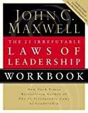 img - for The 21 Irrefutable Laws Of Leadership, Workbook book / textbook / text book