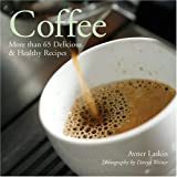img - for Coffee: More than 65 Delicious & Healthy Recipes book / textbook / text book