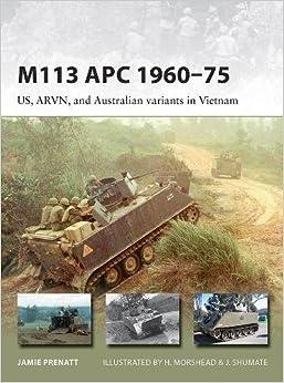 Book M113 APC 1960-75: US, ARVN, and Australian variants in Vietnam (New Vanguard)