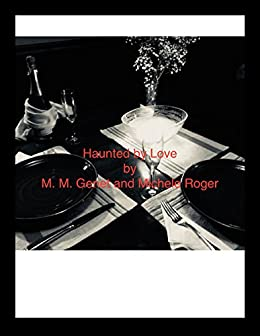 Haunted by Love by [Genet, M. M., Roger, Michele]