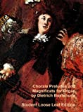 img - for Chorale Preludes and Magnificats for Organ, by Dietrich Buxtehude. Complete Organ Score. Student Loose Leaf Edition, 2012) book / textbook / text book