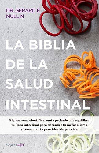 La biblia de la salud intestinal (Colección Vital): Activa tu metabolismo, restablece tu flora interna y pierde peso para siempre (Spanish Edition) ()