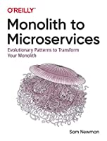 Monolith to Microservices: Evolutionary Patterns to Transform Your Monolith Front Cover
