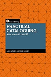 Practical Cataloguing: AACR, RDA and MARC21