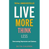 Callesen, P: Live More Think Less: Overcoming Depression and Sadness with Metacognitive Therapy
