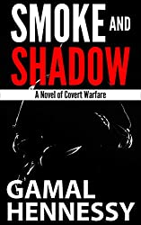 Smoke and Shadow: A Novel of Covert Warfare (The Crime and Passion Series Book 4)
