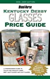 img - for By Judy Marchman - Kentucky Derby Glasses Price Guide (Revised) (2008-05-16) [Paperback] book / textbook / text book