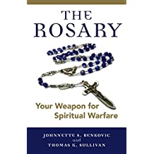 The Rosary: Your Weapon for Spiritual Warfare (English Edition)