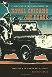 img - for Flying Under the Radar with the Royal Chicano Air Force: Mapping a Chicano/a Art History book / textbook / text book