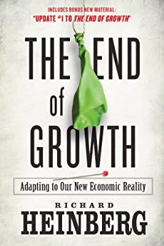 The End of Growth: Adapting to Our New Economic Reality by [Heinberg, Richard]