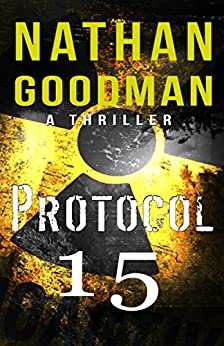 Protocol 15: A Thriller: The North Korean Missile Launch (The Special Agent Jana Baker Spy-Thriller Series Book 3) by [Goodman, Nathan]