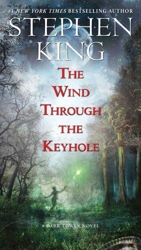 The Dark Tower: The Wind Through the Keyhole (2012) (Book) written by Stephen King
