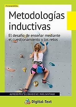 Metodologías Inductivas: El desafío de enseñar mediante el cuestionamiento y los retos (Innovación educativa