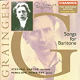 Grainger Edition, Volume 2: Songs For Baritone, including Willow, Willow; Six Dukes Went A-Fishin', British Waterside (The Jolly Sailor), Bold William Taylor, Lukannon, Sailor's Chanty, Shallow Brown