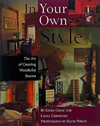 In Your Own Style: The Art of Creating Wonderful Rooms by Linda Chase (1999-10-18)