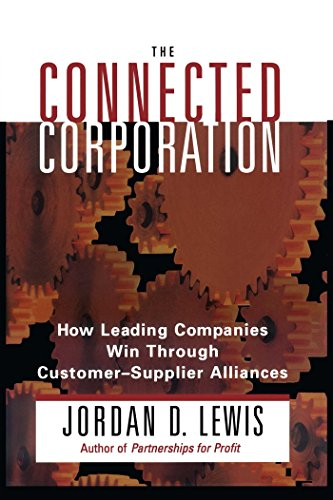 Connected Corporation: How Leading Companies Manage Customer-Supplier All