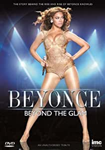 Beyonce - Beyond the Glam - The Story of Beyonce Knowles [Reino Unido] [DVD]