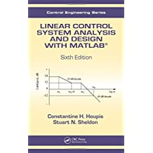 Linear Control System Analysis and Design with MATLAB (Automation and Control Engineering)
