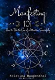 Manifesting 101: How to Use the Law of Attraction Successfully