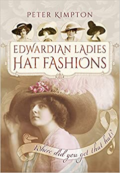 Edwardian Hats, Titanic Hats, Tea Party Hats Edwardian Ladies Hat Fashions: Where Did You Get That Hat? (Images of the Past) �19.99 AT vintagedancer.com