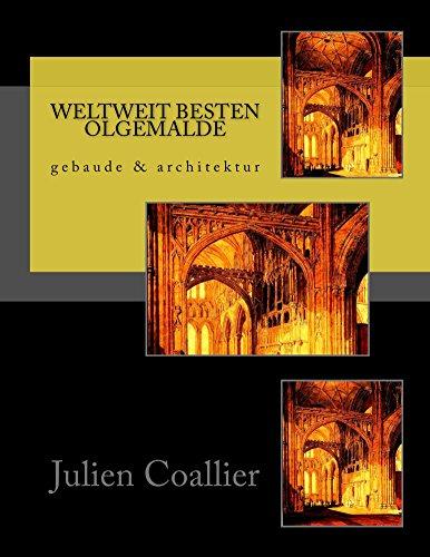 Weltweit Besten Olgemalde: gebaude & architektur (German Edition) por Julien Coallier