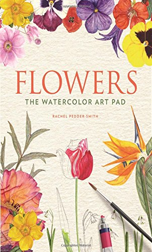 Watercolor Art Lesson - Flowers: The Watercolor Art Pad