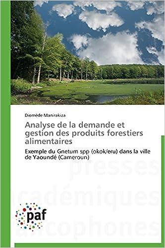 Lire des livres gratuits en ligne gratuitement sans téléchargement Analyse de la demande et gestion des produits forestiers alimentaires: Exemple du Gnetum spp (okok/eru) dans la ville de Yaoundé (Cameroun) CHM