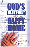 God's Blueprint for a Happy Home, Lester Sumrall, 0892212519