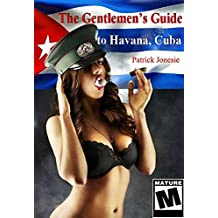 The Gentlemen's Guide to Havana, Cuba: This $10 book could save you thousands.