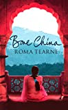 Front cover for the book Bone China by Roma Tearne